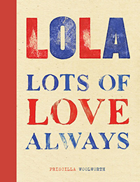Lots of Love Always (LOLA)