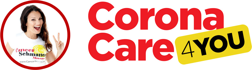 Cancer Schmancer presents Corona Care 4 Your