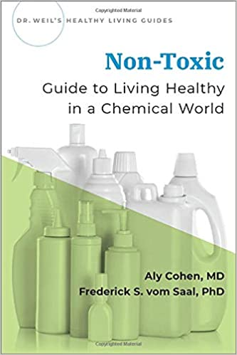 Non-Toxic: Guide to Living Healthy in a Chemical World by Aly Cohen, Frederick vom Saal